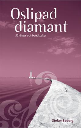 Oslipad diamant - 52 dikter och betraktelser